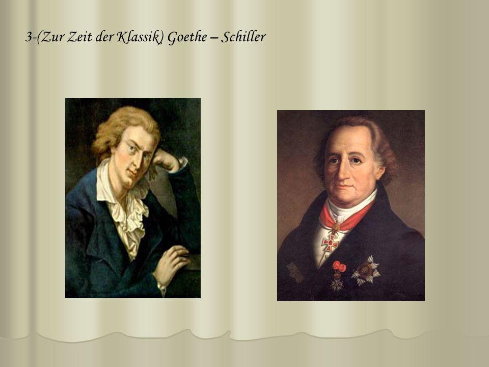 3-(Zur Zeit der Klassik) Goethe – Schiller