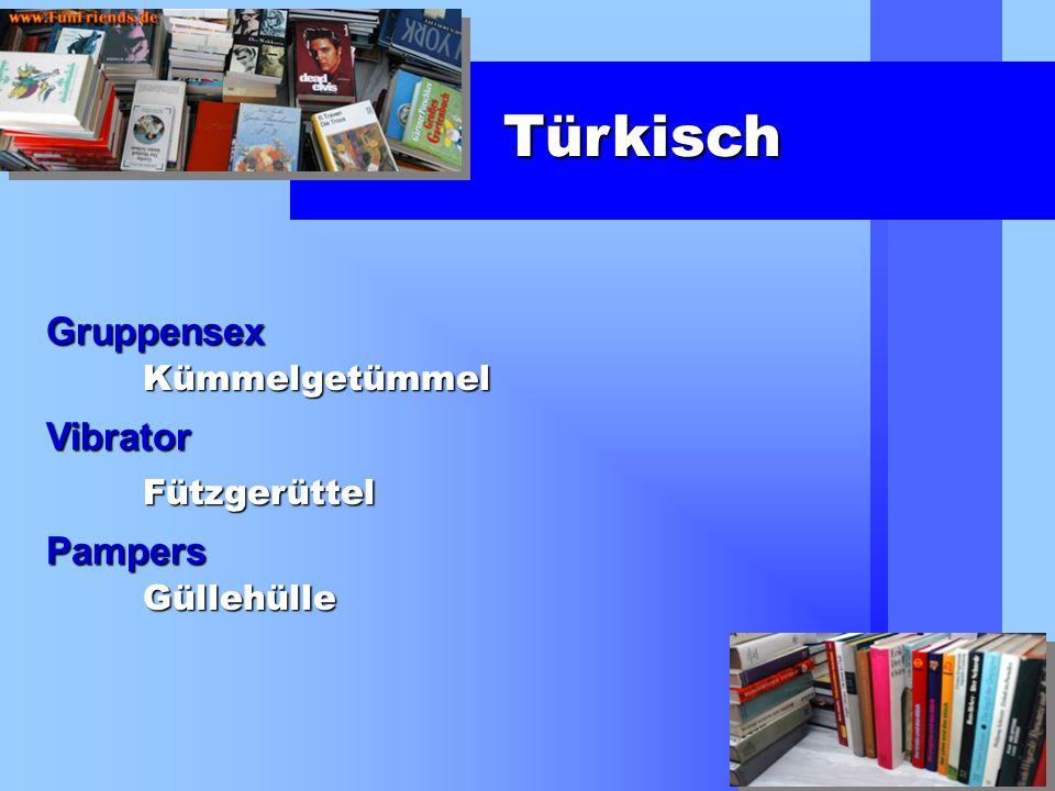 Türkisch Gruppensex Vibrator Pampers Kümmelgetümmel Fützgerüttel