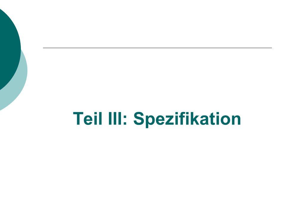 Teil III: Spezifikation