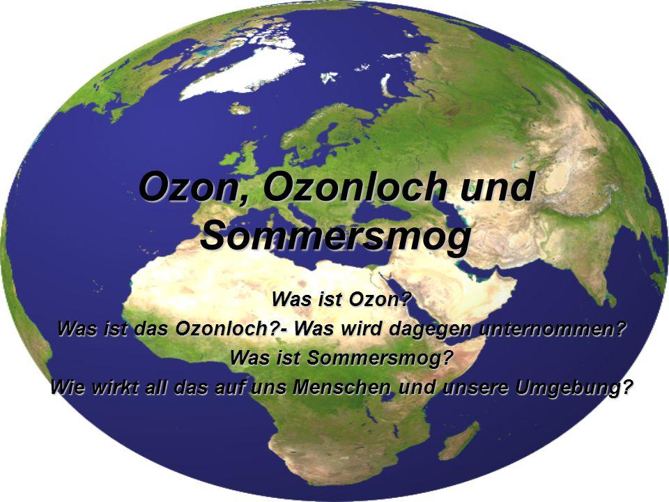 Ozon, Ozonloch und Sommersmog