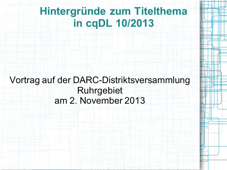 Hintergründe zum Titelthema in cqDL 10/2013
