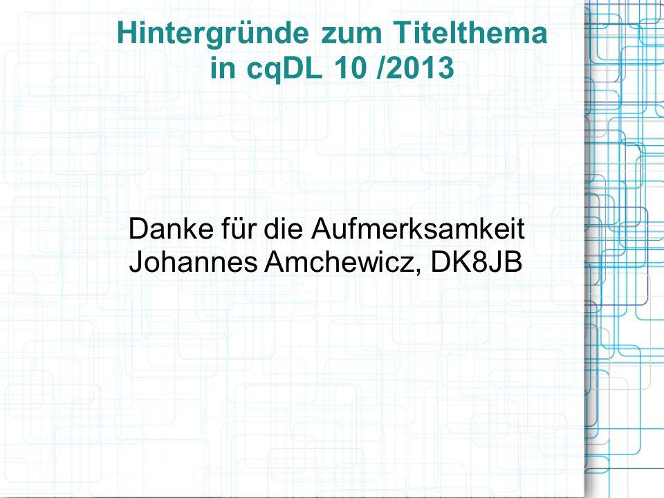 Hintergründe zum Titelthema in cqDL 10 /2013