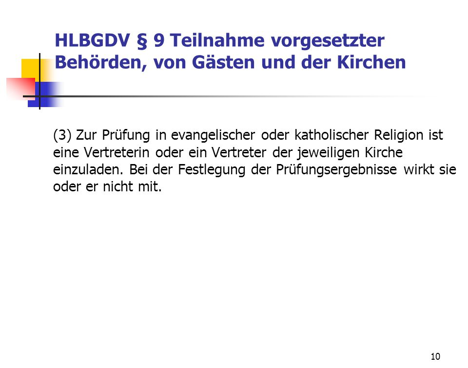HLBGDV § 9 Teilnahme vorgesetzter Behörden, von Gästen und der Kirchen
