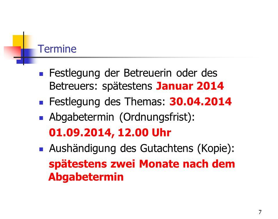 Termine Festlegung der Betreuerin oder des Betreuers: spätestens Januar 2014. Festlegung des Themas: 30.04.2014.