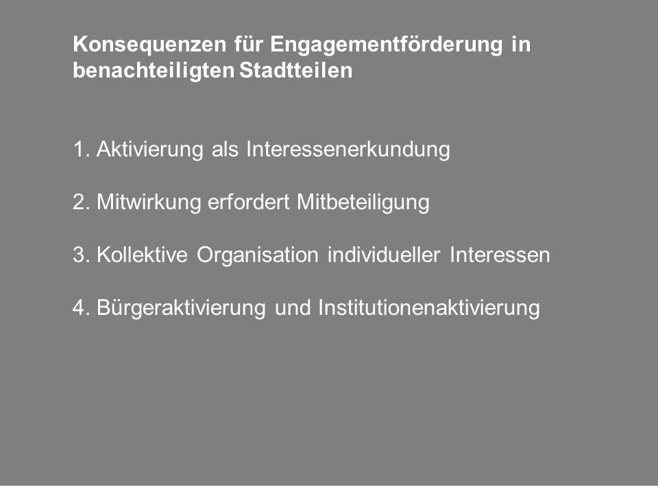 Konsequenzen für Engagementförderung in benachteiligten Stadtteilen 1.