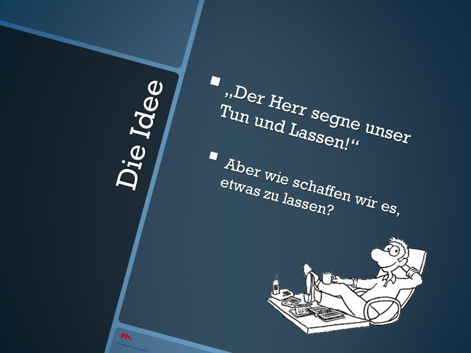 """Die Idee """"Der Herr segne unser Tun und Lassen!"""
