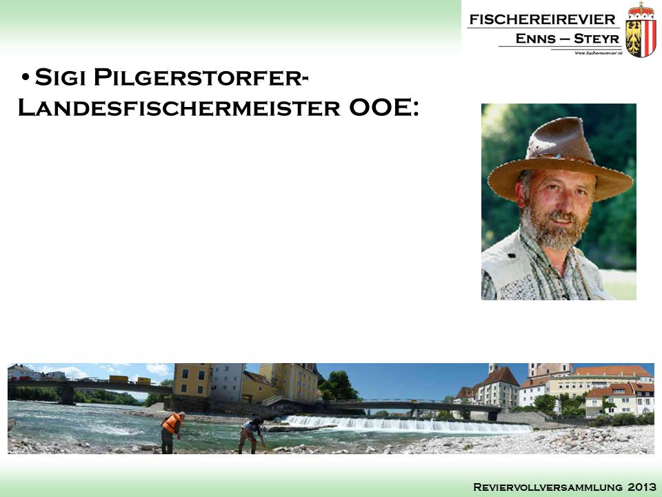 Sigi Pilgerstorfer- Landesfischermeister OOE: