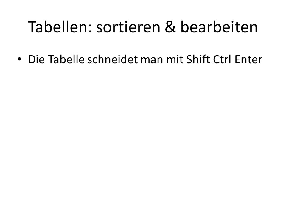 Tabellen: sortieren & bearbeiten