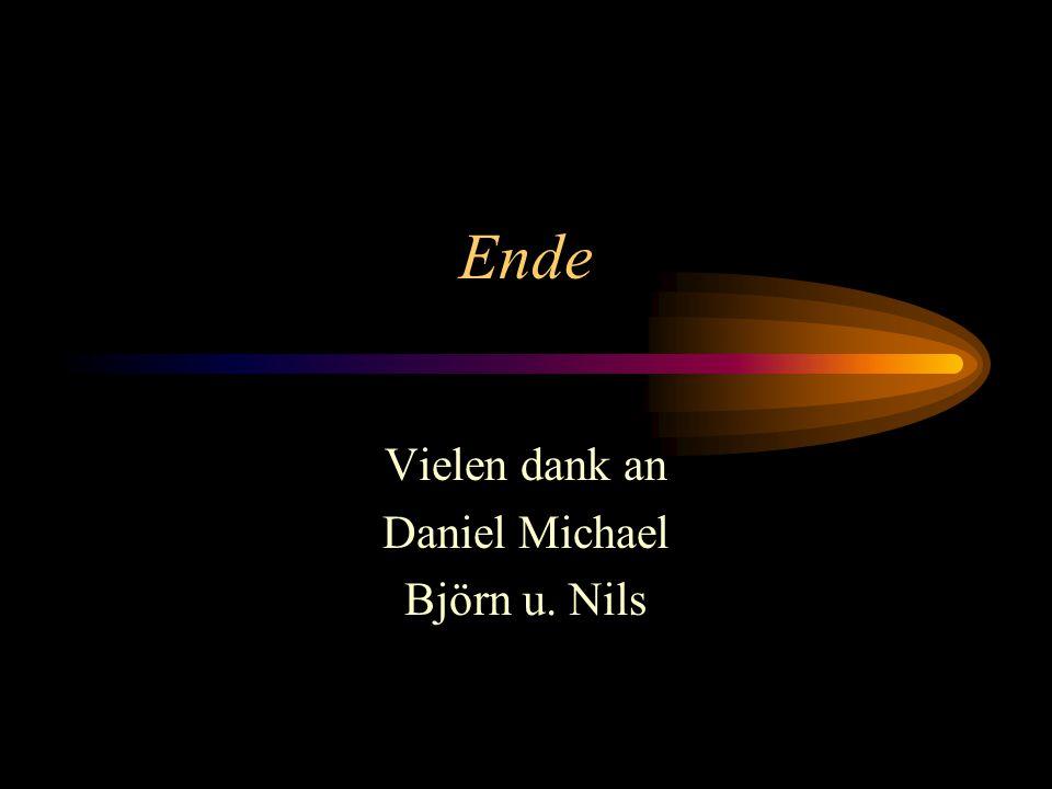 Vielen dank an Daniel Michael Björn u. Nils