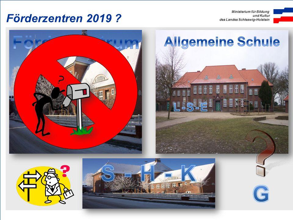 Förderzentren 2019 Förderzentrum Allgemeine Schule L-S-E S - H - K G