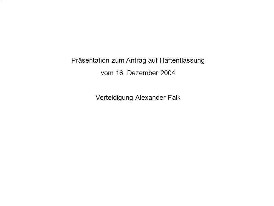 Präsentation zum Antrag auf Haftentlassung vom 16. Dezember 2004