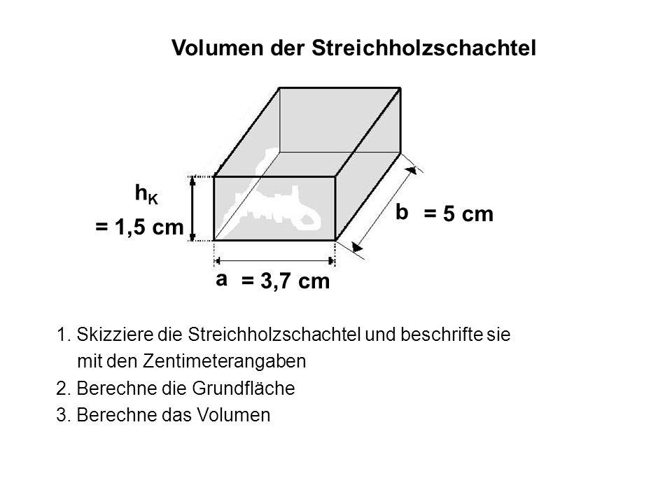 Volumen der Streichholzschachtel