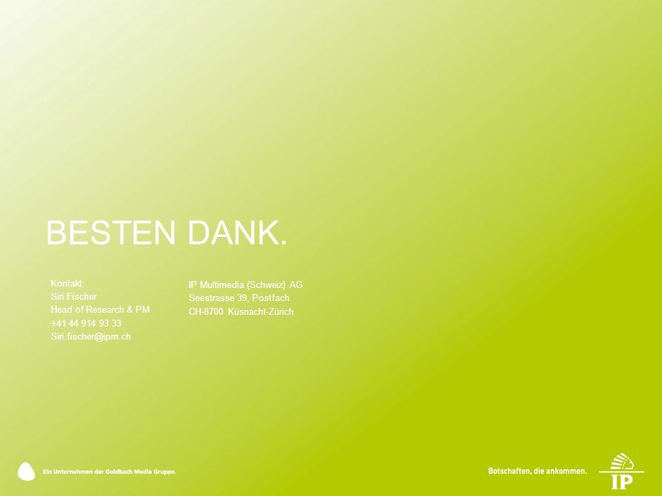 BESTEN DANK. Kontakt: IP Multimedia (Schweiz) AG Siri Fischer