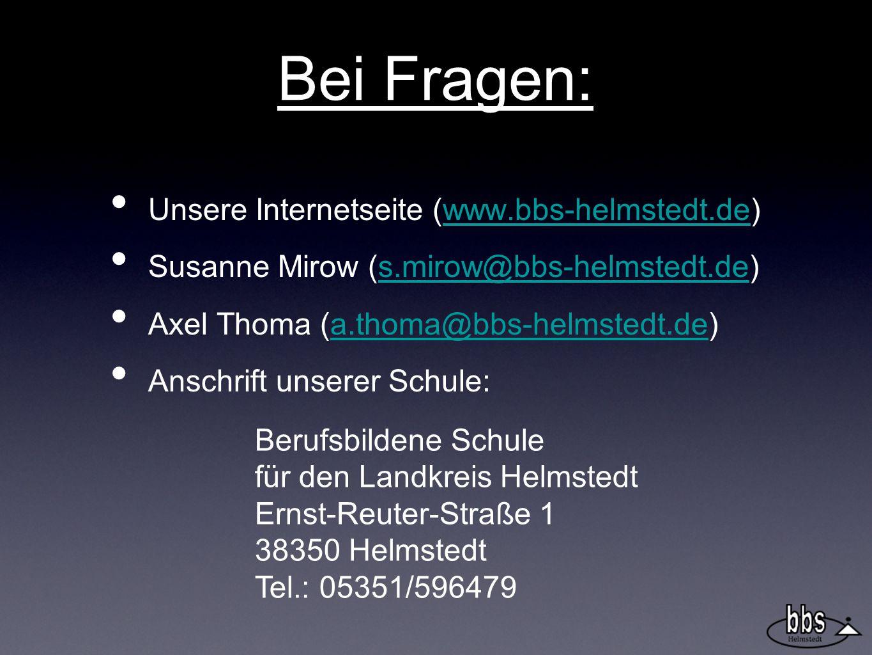 Bei Fragen: Unsere Internetseite (www.bbs-helmstedt.de)