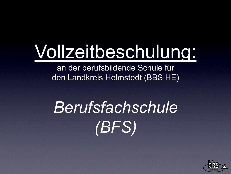 Vollzeitbeschulung: Berufsfachschule (BFS)