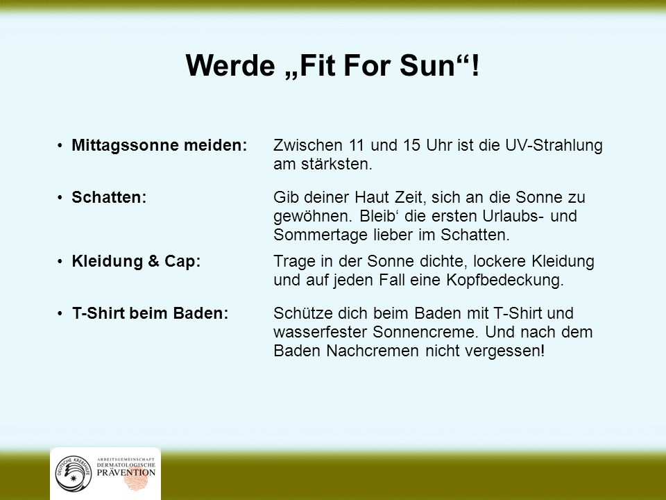 "Werde ""Fit For Sun ! Mittagssonne meiden:"