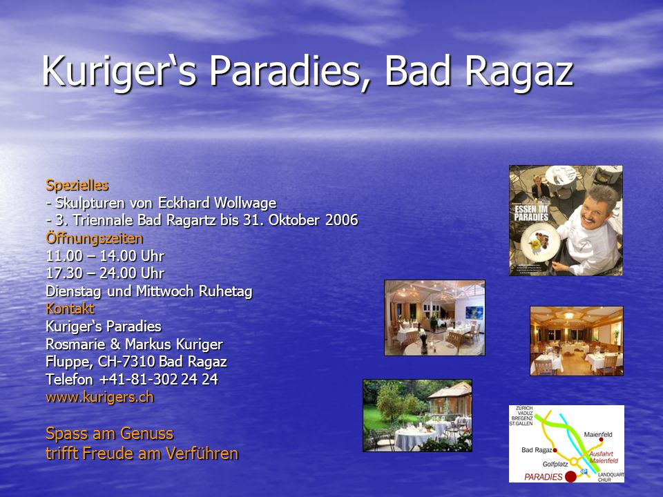 Kuriger's Paradies, Bad Ragaz