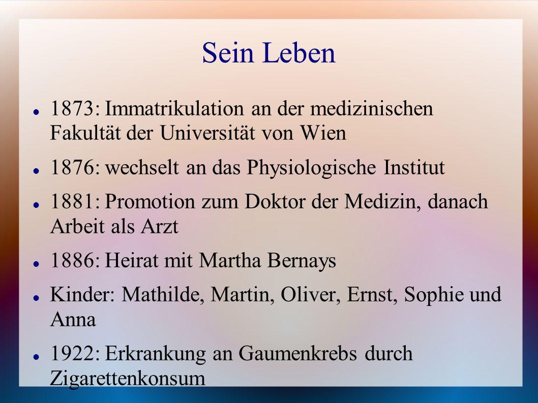 Sein Leben 1873: Immatrikulation an der medizinischen Fakultät der Universität von Wien. 1876: wechselt an das Physiologische Institut.