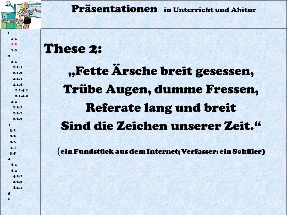 """These 2: """"Fette Ärsche breit gesessen, Trübe Augen, dumme Fressen,"""