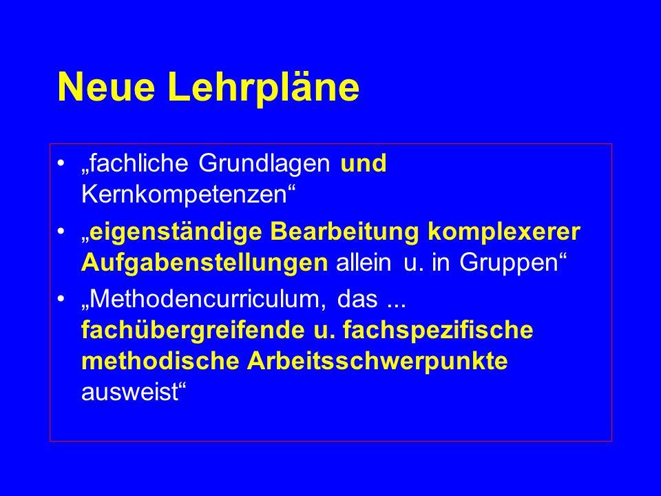 """Neue Lehrpläne """"fachliche Grundlagen und Kernkompetenzen"""