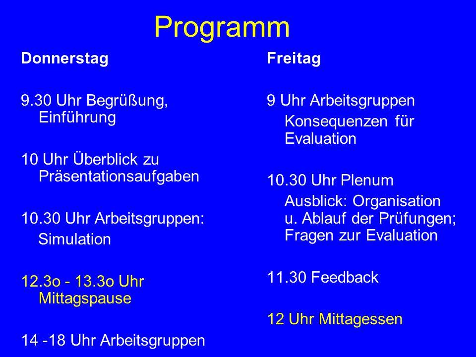 Programm Donnerstag 9.30 Uhr Begrüßung, Einführung