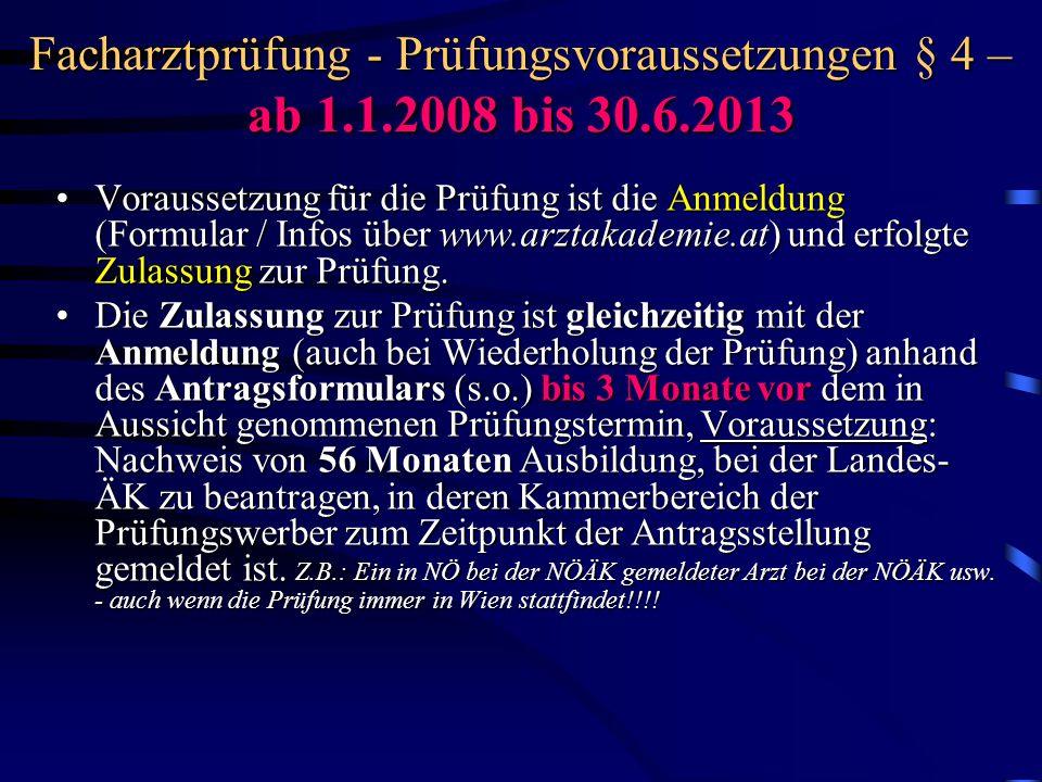 Facharztprüfung - Prüfungsvoraussetzungen § 4 – ab 1.1.2008 bis 30.6.2013