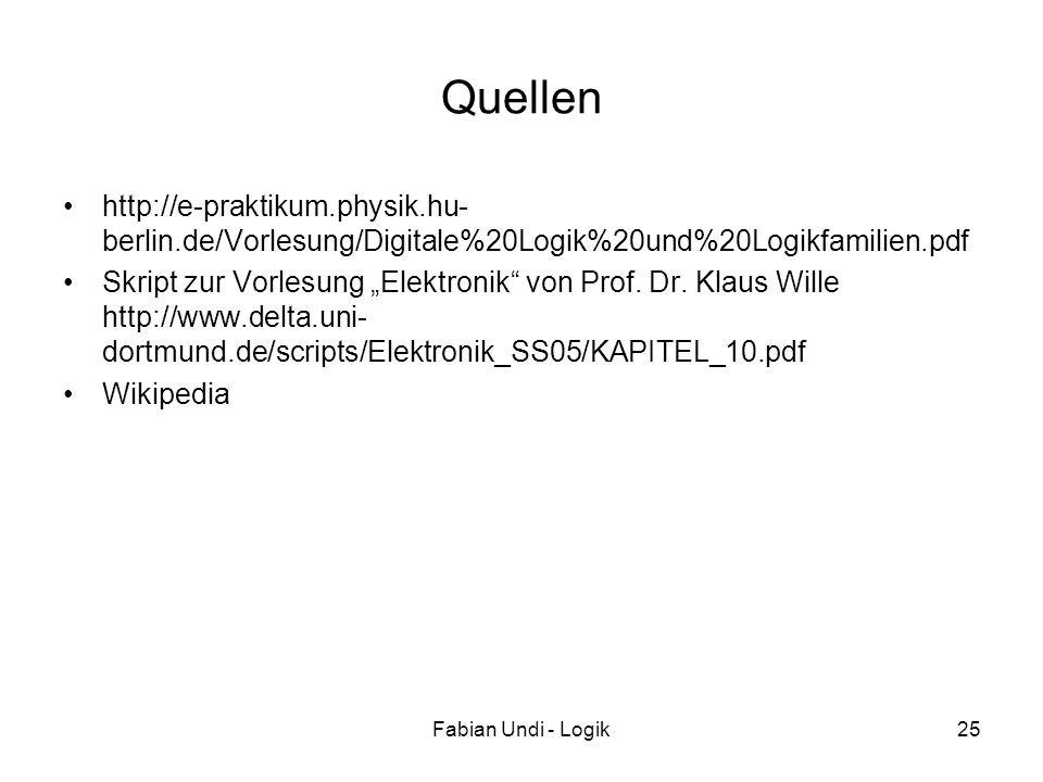 Quellen http://e-praktikum.physik.hu-berlin.de/Vorlesung/Digitale%20Logik%20und%20Logikfamilien.pdf.
