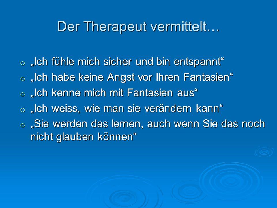 Der Therapeut vermittelt…