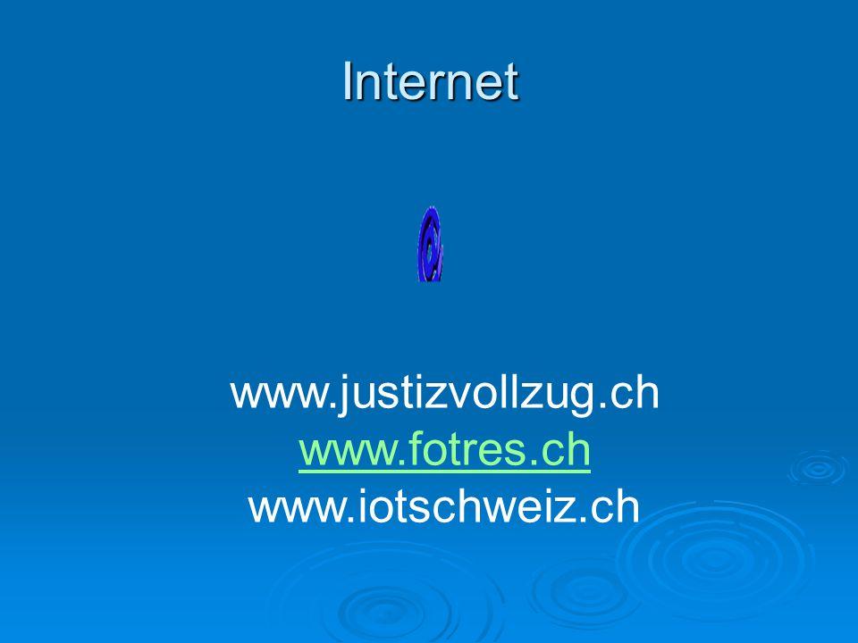 Internet www.justizvollzug.ch www.fotres.ch www.iotschweiz.ch