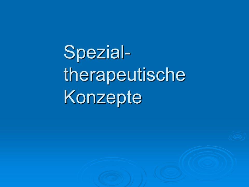 Spezial- therapeutische Konzepte