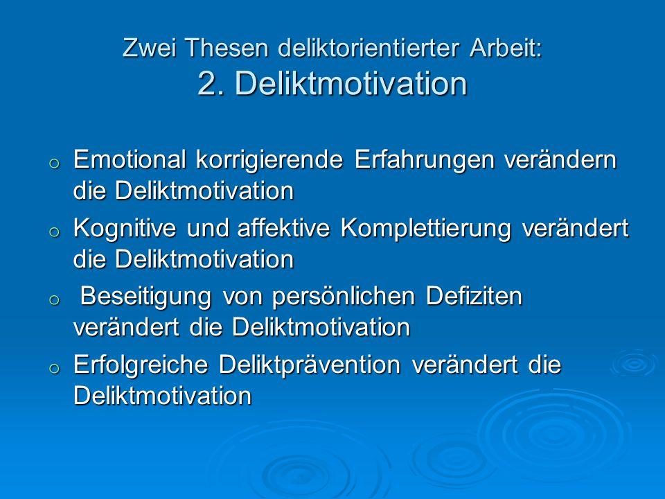 Zwei Thesen deliktorientierter Arbeit: 2. Deliktmotivation