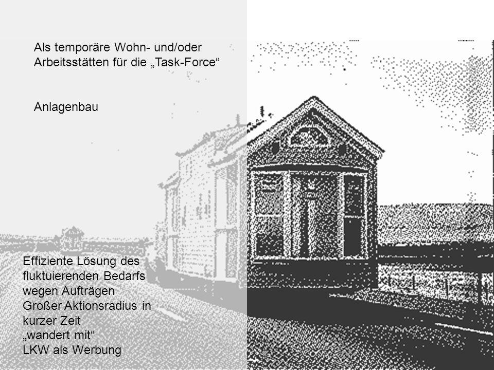 """Als temporäre Wohn- und/oder Arbeitsstätten für die """"Task-Force"""