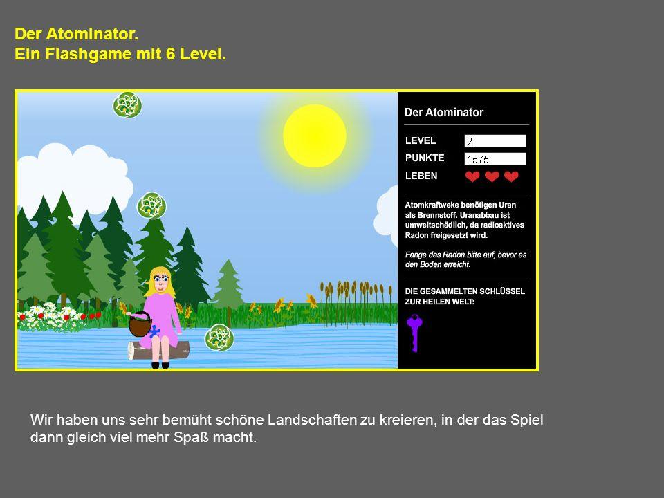 Ein Flashgame mit 6 Level.