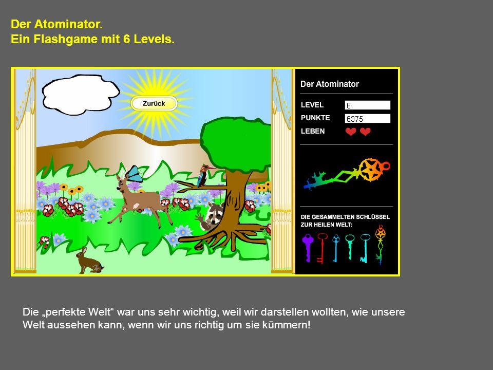 Ein Flashgame mit 6 Levels.