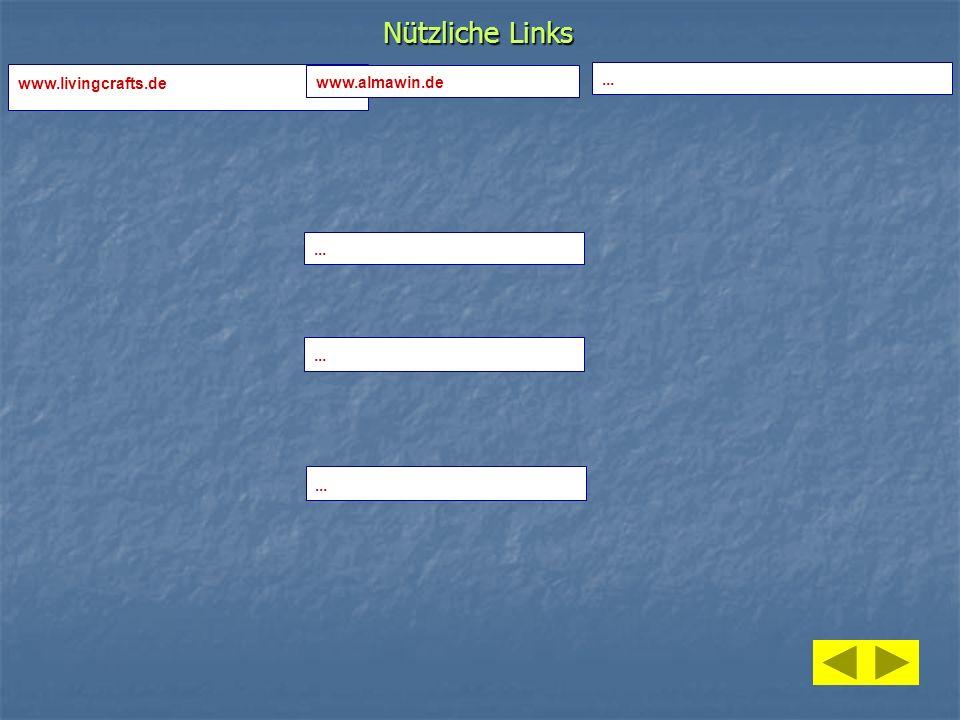 Nützliche Links www.livingcrafts.de www.almawin.de ... ... ... ...