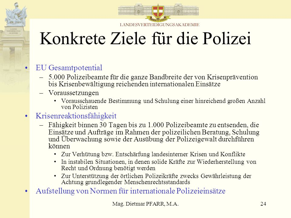 Konkrete Ziele für die Polizei