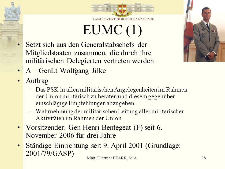 EUMC (1)Setzt sich aus den Generalstabschefs der Mitgliedstaaten zusammen, die durch ihre militärischen Delegierten vertreten werden.