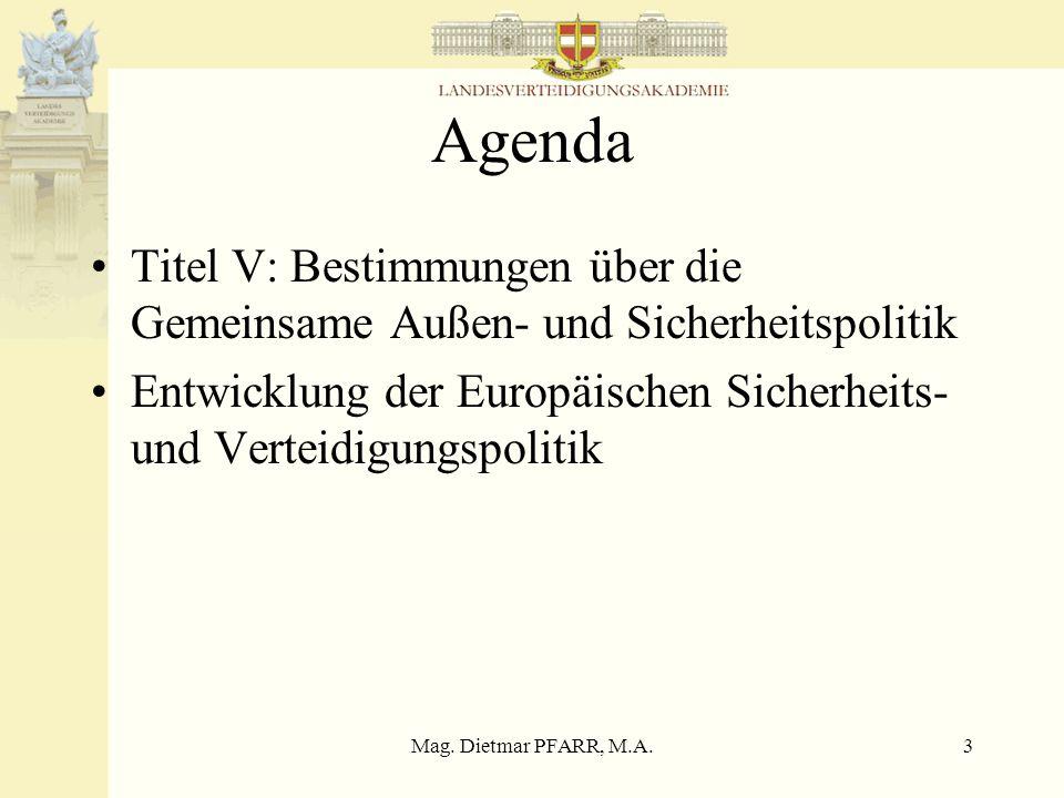 Agenda Titel V: Bestimmungen über die Gemeinsame Außen- und Sicherheitspolitik. Entwicklung der Europäischen Sicherheits- und Verteidigungspolitik.