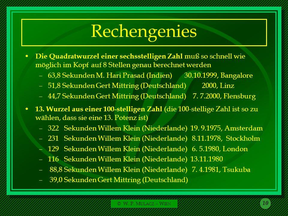 Rechengenies Die Quadratwurzel einer sechsstelligen Zahl muß so schnell wie möglich im Kopf auf 8 Stellen genau berechnet werden.