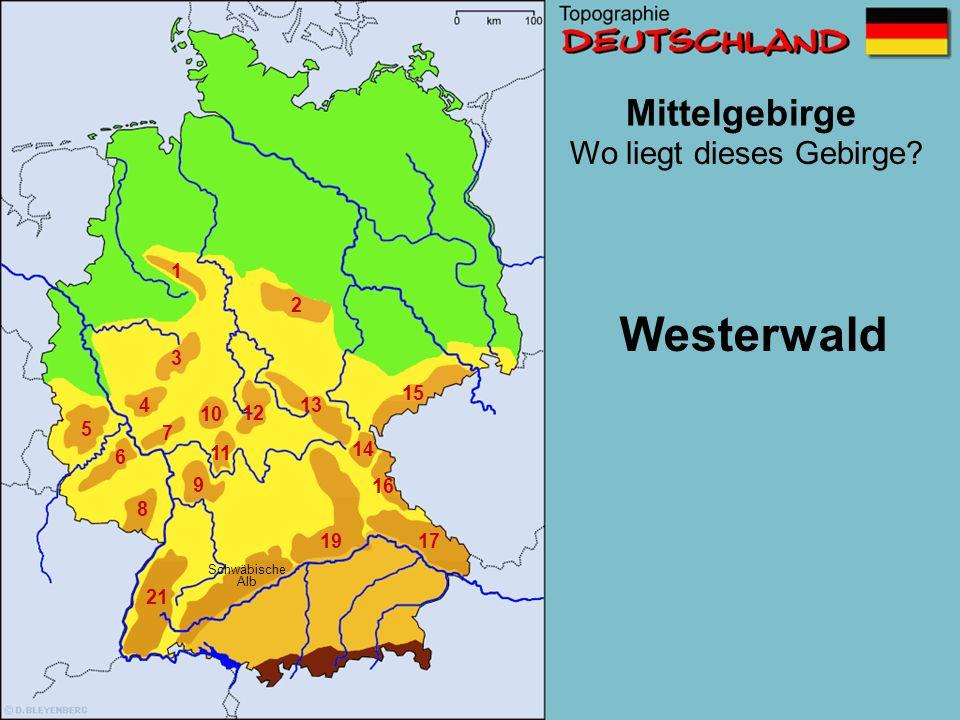 Westerwald Mittelgebirge Wo liegt dieses Gebirge 1 2 3 15 4 13 10 12