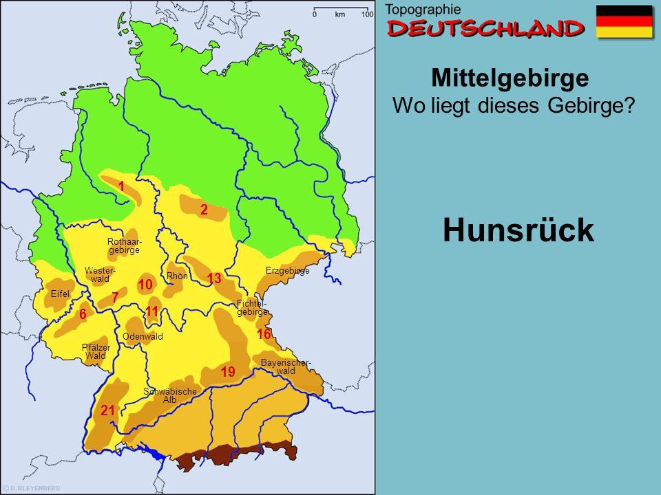 Hunsrück Mittelgebirge Wo liegt dieses Gebirge 1 2 13 10 7 11 6 16 19