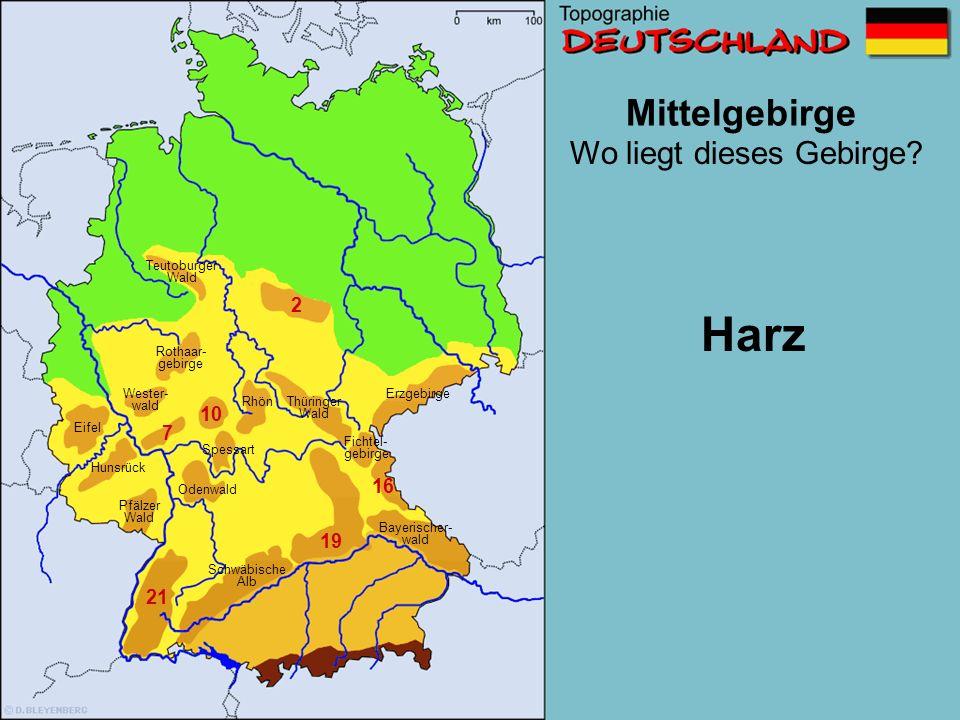 Harz Mittelgebirge Wo liegt dieses Gebirge 2 10 7 16 19 21