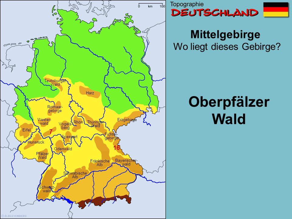 Oberpfälzer Wald Mittelgebirge Wo liegt dieses Gebirge 7 16