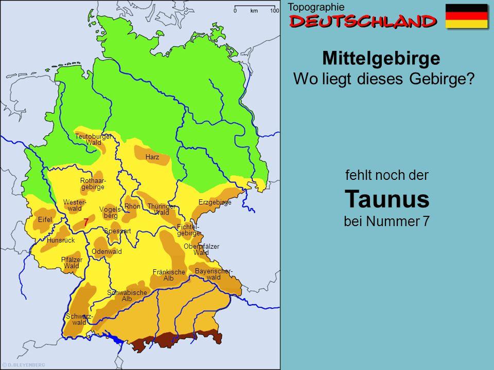 Taunus Mittelgebirge Wo liegt dieses Gebirge fehlt noch der