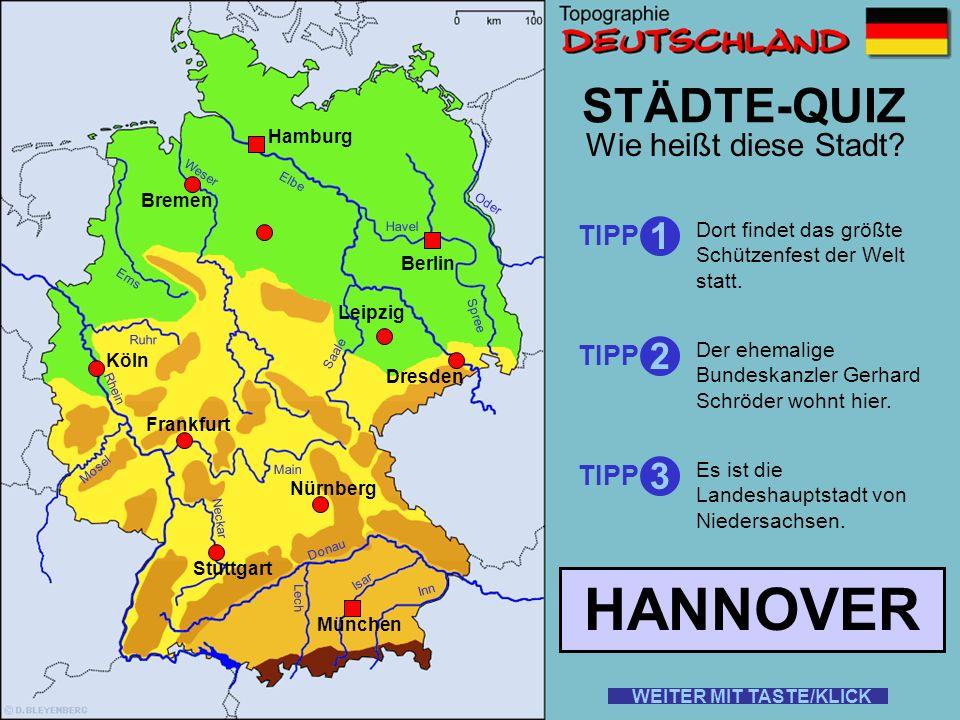 HANNOVER STÄDTE-QUIZ 1 2 3 Wie heißt diese Stadt TIPP TIPP TIPP