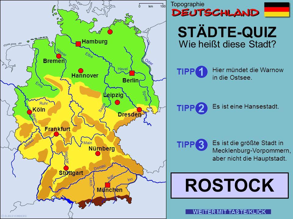 ROSTOCK STÄDTE-QUIZ 1 2 3 Wie heißt diese Stadt TIPP TIPP TIPP