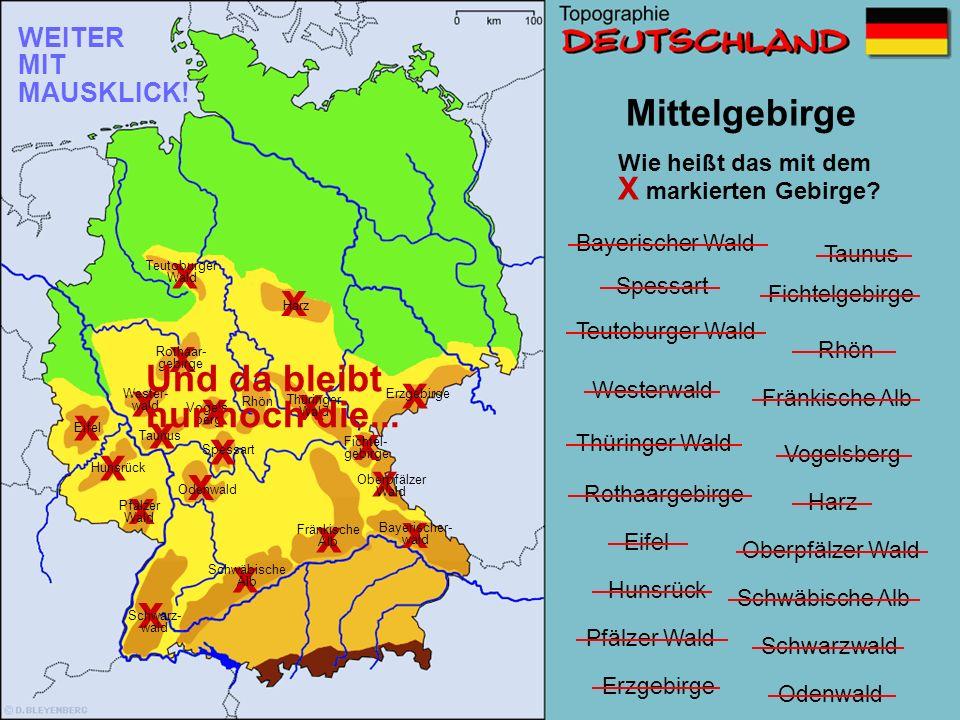 x x x x x x x x x x x x x x x x x x x Mittelgebirge Und da bleibt