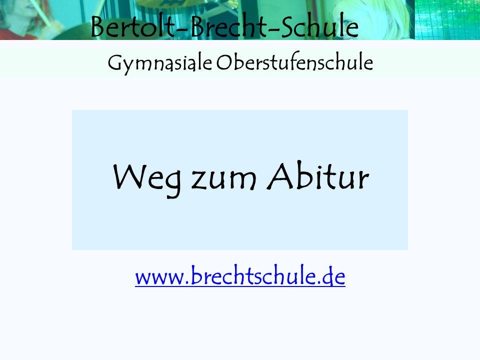 Weg zum Abitur www.brechtschule.de
