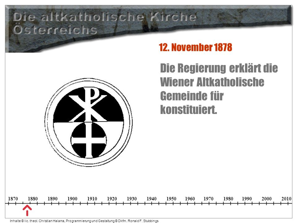 12. November 1878 Die Regierung erklärt die Wiener Altkatholische Gemeinde für konstituiert.