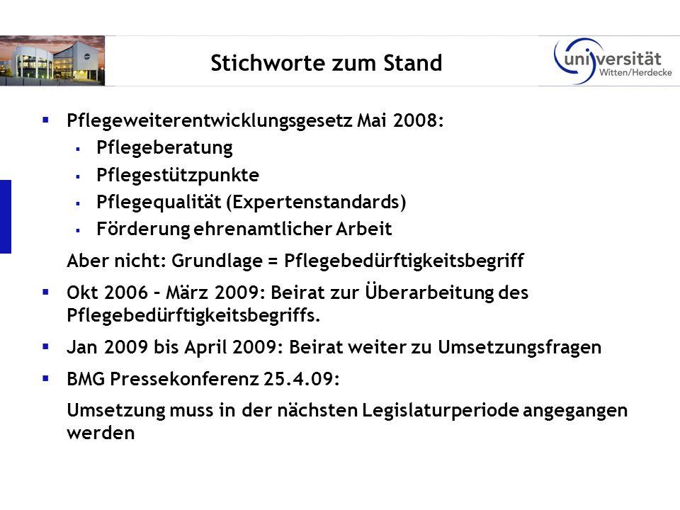 Stichworte zum Stand Pflegeweiterentwicklungsgesetz Mai 2008: